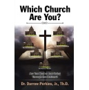 "Dr. Darrow Perkins Exhorts Christians to Become a Healthy Church in The Book ""Which Church Are You?"""