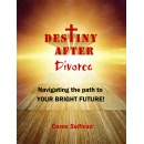 """Destiny After Divorce: Navigating The Path To Your Bright Future"" is FREE to Download Now (January 15, 2017)"