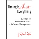 """Timing Is Almost Everything,"" An Amazon Bestseller For Software Executives Last Day for Free Download on Amazon (February 26, 2017)"