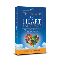 """The Power of Heart Language—7 Proven Ways To Connect, Inspire & Influence"""