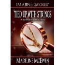 """Tied Up With Strings"" - A Seasonal, Cozy Mystery"