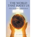 "Author Addresses Social Issues with Biblical Approach in ""The World That Hates Us"""