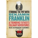 Smithsonian Books Releases Stirring the Pot with Benjamin Franklin