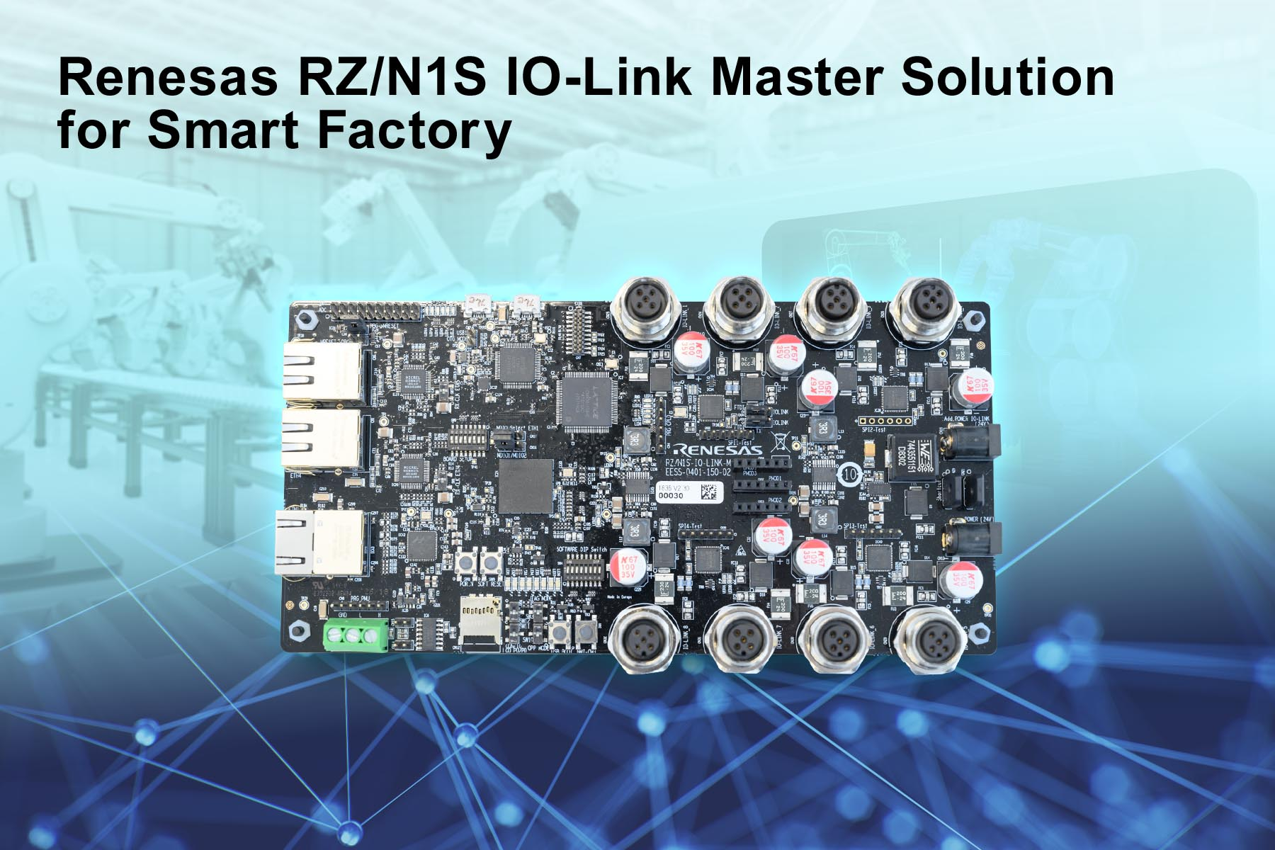 Renesas Electronics Accelerates Sensor Network Gateway Design With Electronic Circuit Software Solution Corporation Tse6723 A Premier Supplier Of Advanced Semiconductor Solutions Today Introduced New Io Link Master Development Kit To