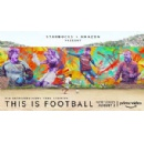 This Is Football, from October Films, Brutal Media and Starbucks, to Premiere on Amazon Prime Video August 2
