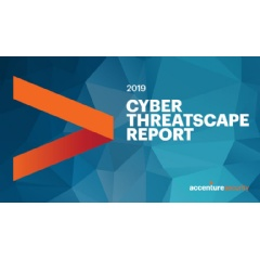 Accenture releases 2019 Cyber Threatscape Report, identifies top threats influencing