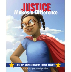 """Justice Makes a Difference: The Story of Miss Freedom Fighter, Esquire,"" Amazon Best-Selling Book Will be Free to Download Tomorrow (12/18/17)"