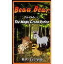 "Top Rated Children's eBook, ""Beau Bear: The Fible of the Magic Green Potion,"" now Free on Amazon for Five Days (until 03/19/2019)"