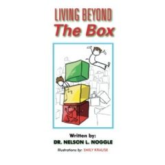 """Living Beyond the Box"" by Dr. Nelson L. Noggle"