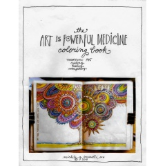 """The Art Is Powerful Medicine Coloring Book"" by Michele G. Murelli"