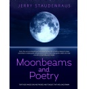 "Jerry Staudenraus Gives a Taste of ""Moonbeams and Poetry: For Those Whose Ears Are Pricked and Tongues That Are Long-Drawn"""