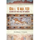 "Barbara Ruth Tieken Draws Inspiration from Ancient Mediterranean Culture in Book ""Bull Vaulter: Alena of the Isle of Green"""