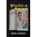 """Hair-Brained Humor: Humorous Stories from the Barbershop,"" for Anyone Having a Bad Hair Day and Wanting to Have a Good Laugh"