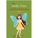 "Adele Good's ""The Holly Clan Adventures,"" More Than A Feel Good Children's Book"