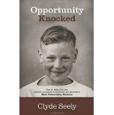 """Opportunity Knocked: How an Idaho farm boy became a successful businessman and advocate of West Yellowstone, Montana"""