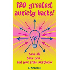 """120 Greatest Anxiety Hacks"" by Mel Bonthuys"