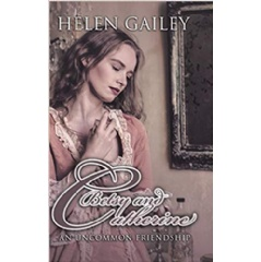 Betsy and Catherine: An Uncommon Friendship by Helen Gailey