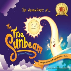 """The Adventures of the True Sunbeam"" by Mark Olmstead"