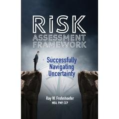 Risk Assessment Framework: Successfully Navigating Uncertainty
