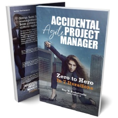 Accidental Agile Project Manager: Zero to Hero in 7 Iterations