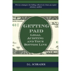 """Getting Paid: Legal Auditing & Your Bottom Line"" by D.L. Schrader."