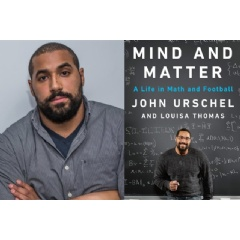 In his new book, John Urschel, former Baltimore Ravens offensive lineman and current PhD candidate in mathematics at MIT, chronicles his life, lived between math and football.