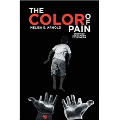 """The Color of Pain"" by Melisa E. Arnold"