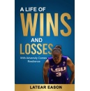 """A Life of Wins and Losses: With Adversity Comes Resilience"""